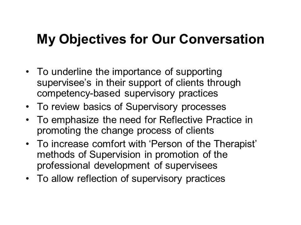 My Objectives for Our Conversation