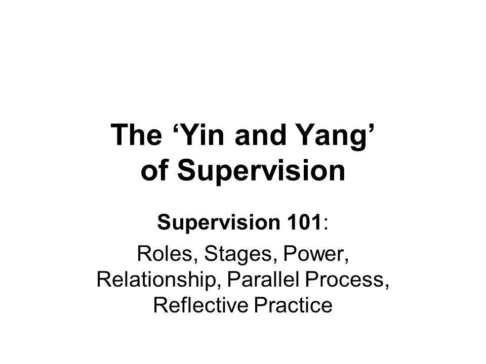 The 'Yin and Yang' of Supervision