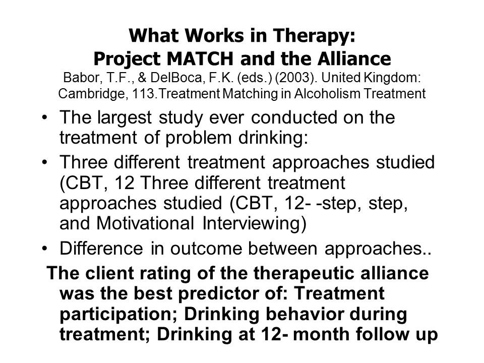 What Works in Therapy: Project MATCH and the Alliance Babor, T. F