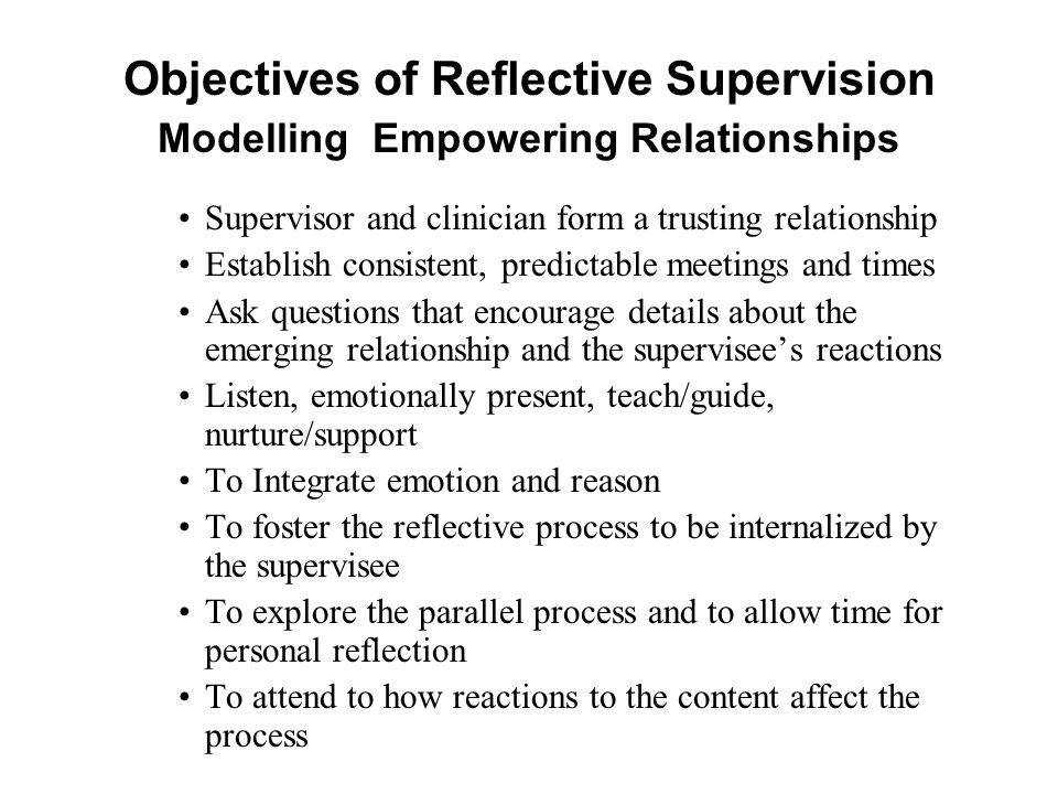 Objectives of Reflective Supervision Modelling Empowering Relationships