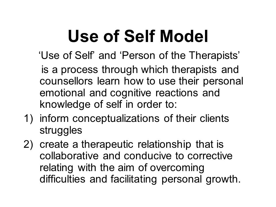 Use of Self Model 'Use of Self' and 'Person of the Therapists'