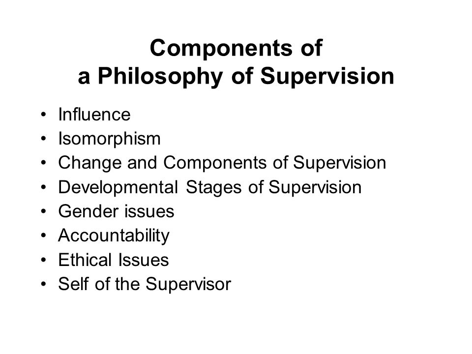 Components of a Philosophy of Supervision
