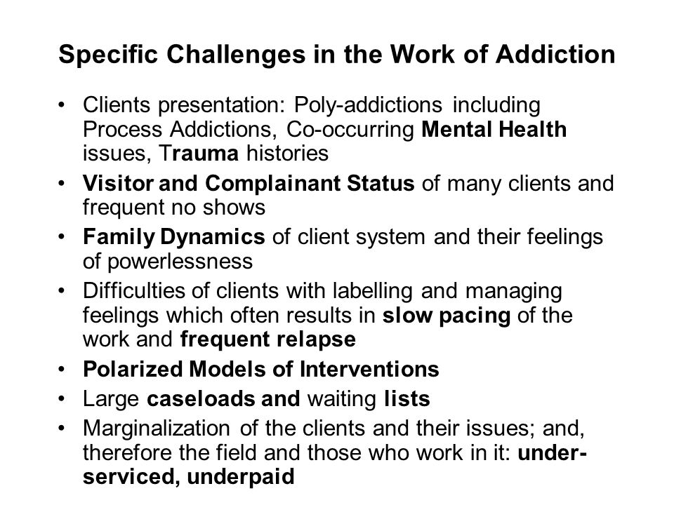 Specific Challenges in the Work of Addiction