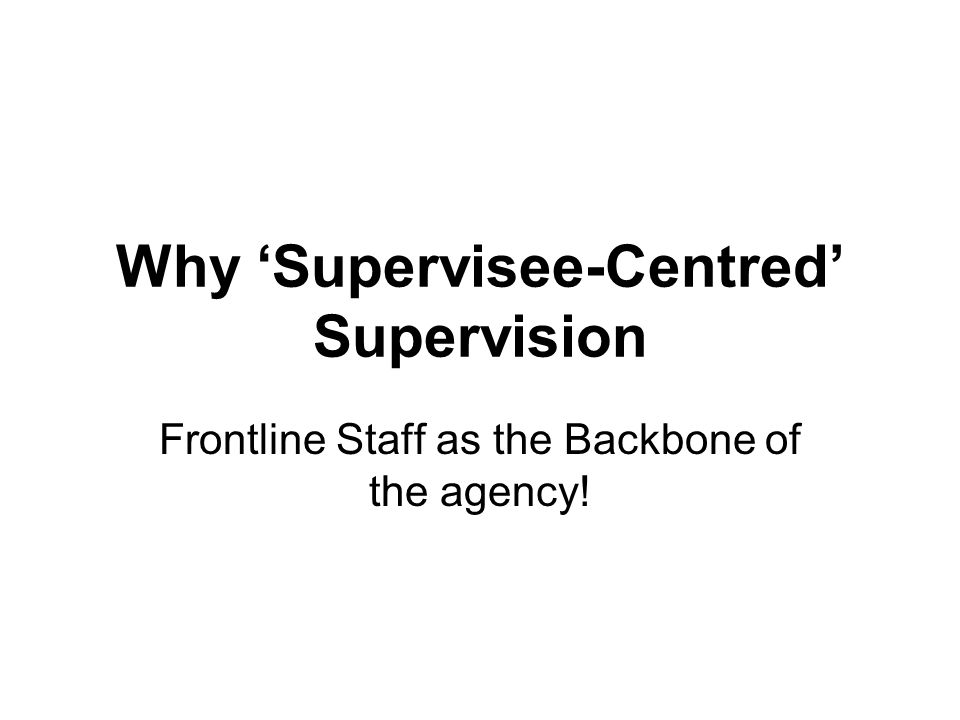 Why 'Supervisee-Centred' Supervision