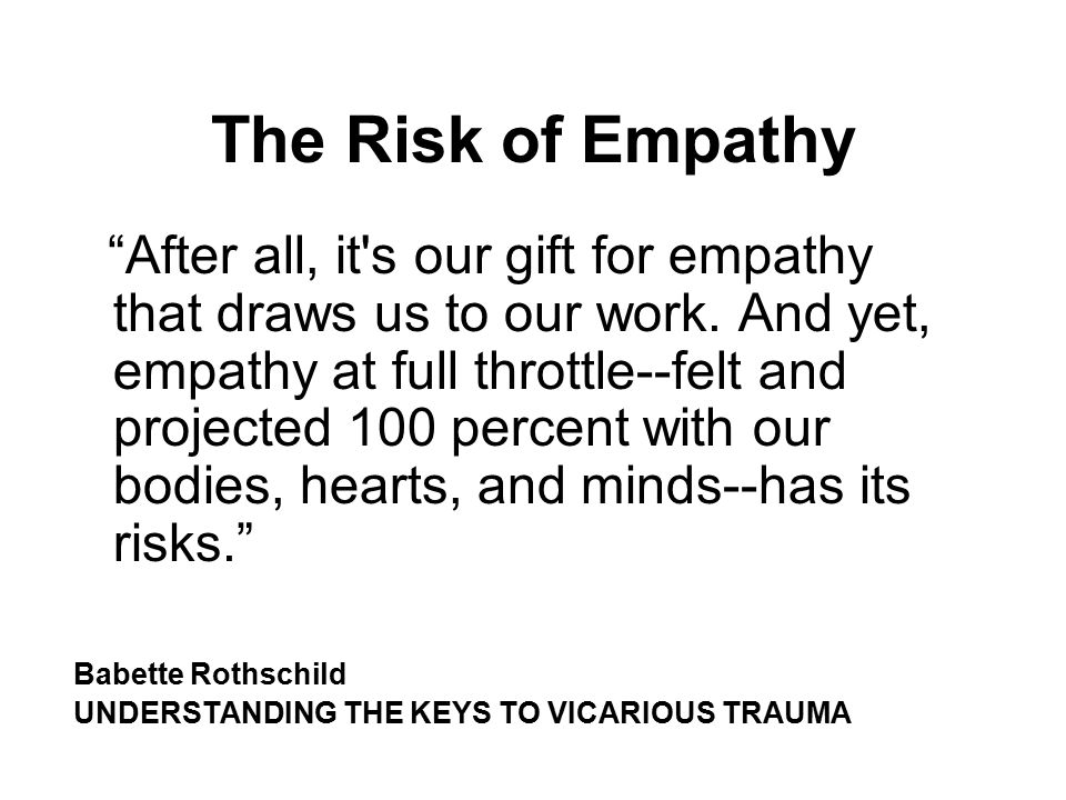 The Risk of Empathy