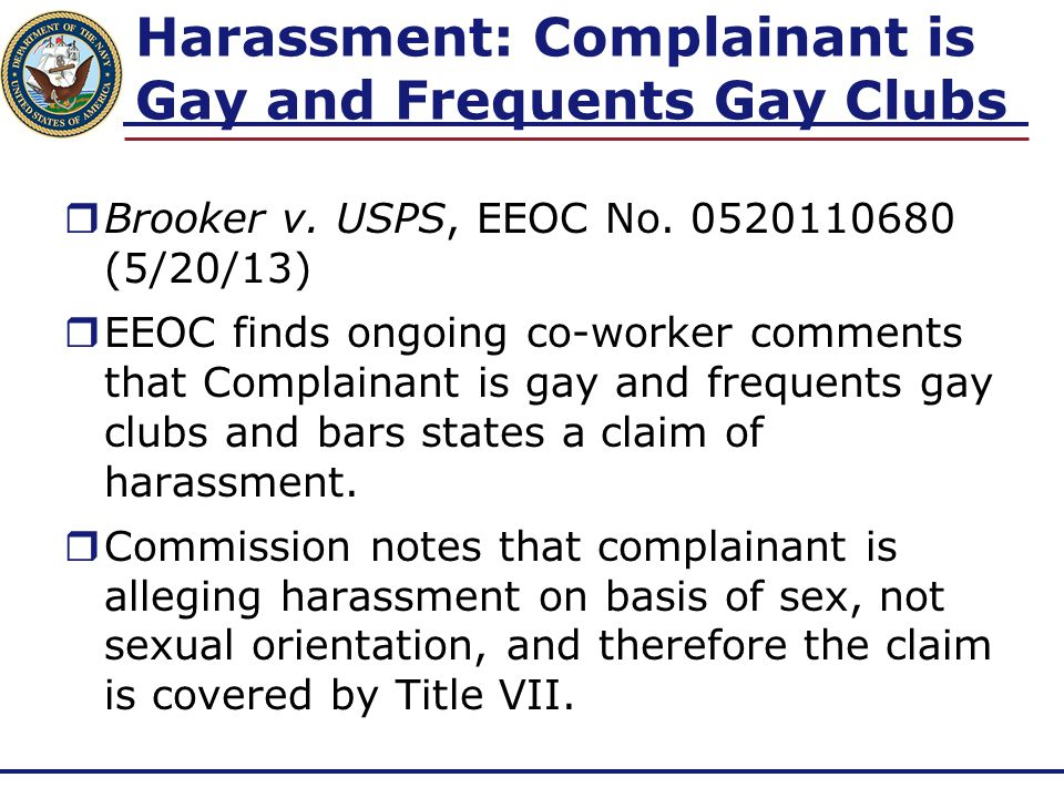 Harassment: Complainant is Gay and Frequents Gay Clubs