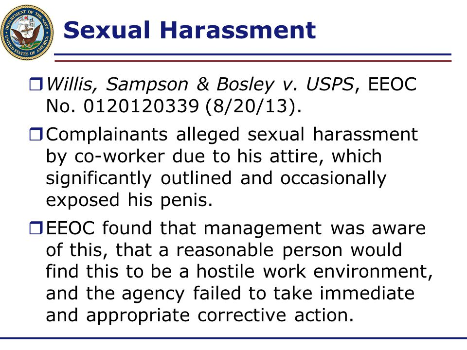 Sexual Harassment Willis, Sampson & Bosley v. USPS, EEOC No. 0120120339 (8/20/13).