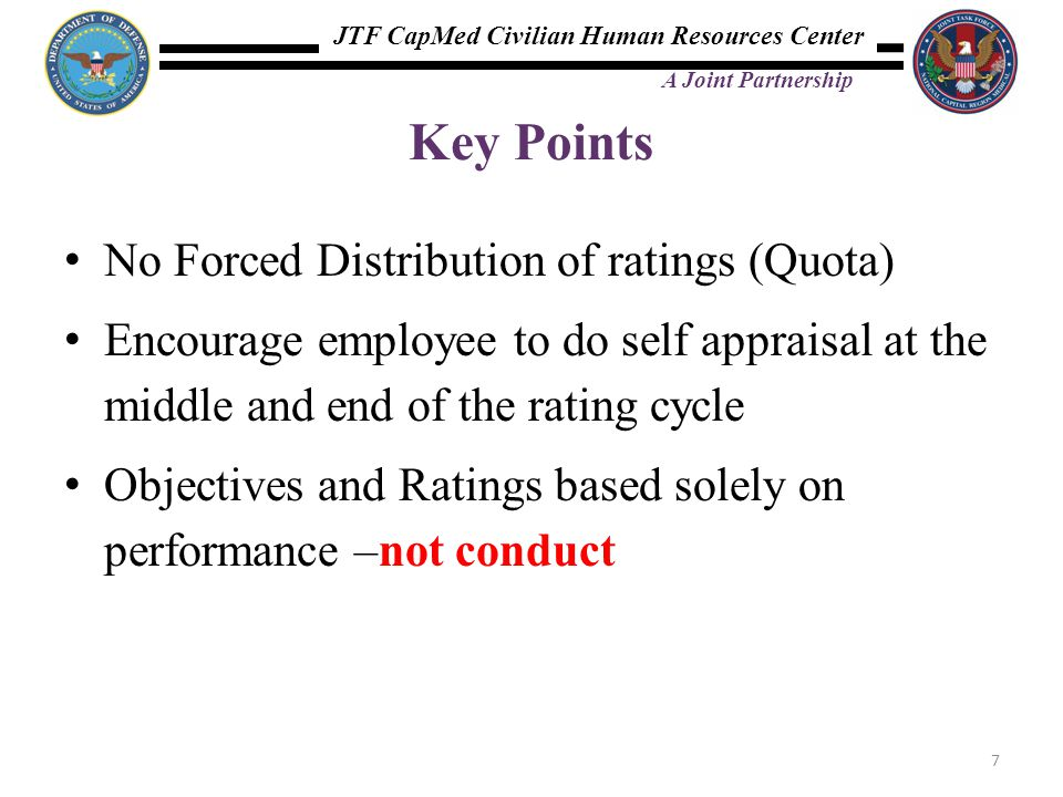 Key Points No Forced Distribution of ratings (Quota)