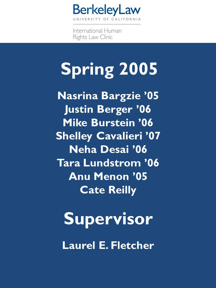 Supervisor Spring 2005 Nasrina Bargzie '05 Justin Berger '06