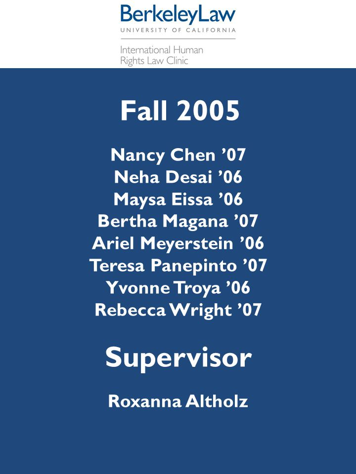Supervisor Fall 2005 Nancy Chen '07 Neha Desai '06 Maysa Eissa '06