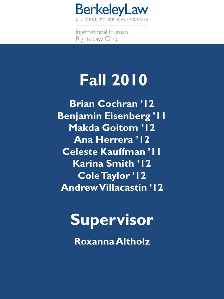 Supervisor Fall 2010 Brian Cochran '12 Benjamin Eisenberg '11
