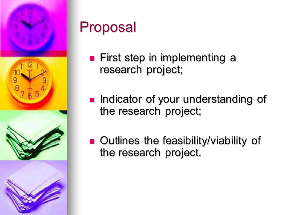 Proposal First step in implementing a research project;