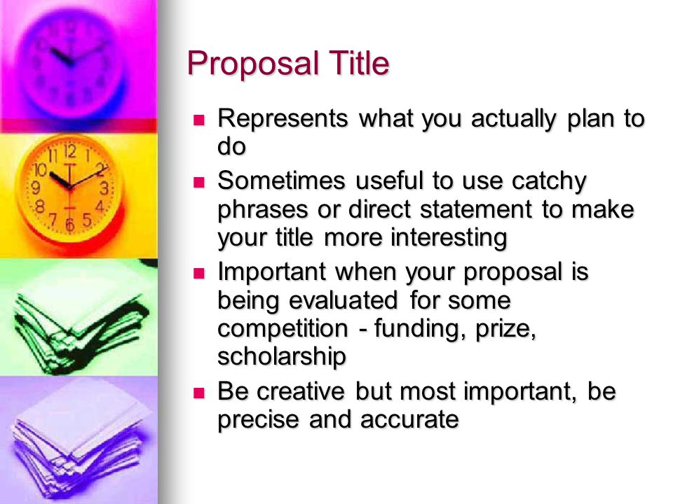 Proposal Title Represents what you actually plan to do