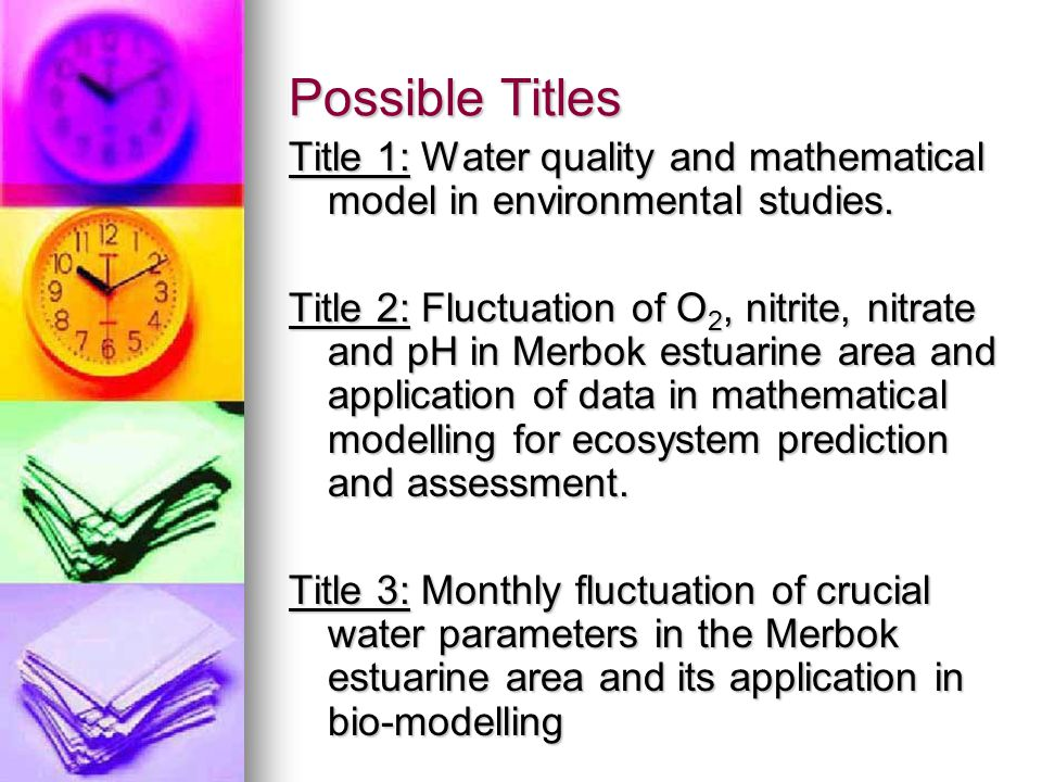 Possible Titles Title 1: Water quality and mathematical model in environmental studies.
