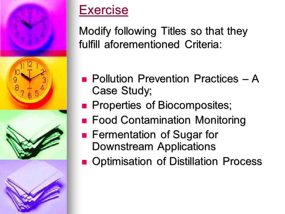 Exercise Modify following Titles so that they fulfill aforementioned Criteria: