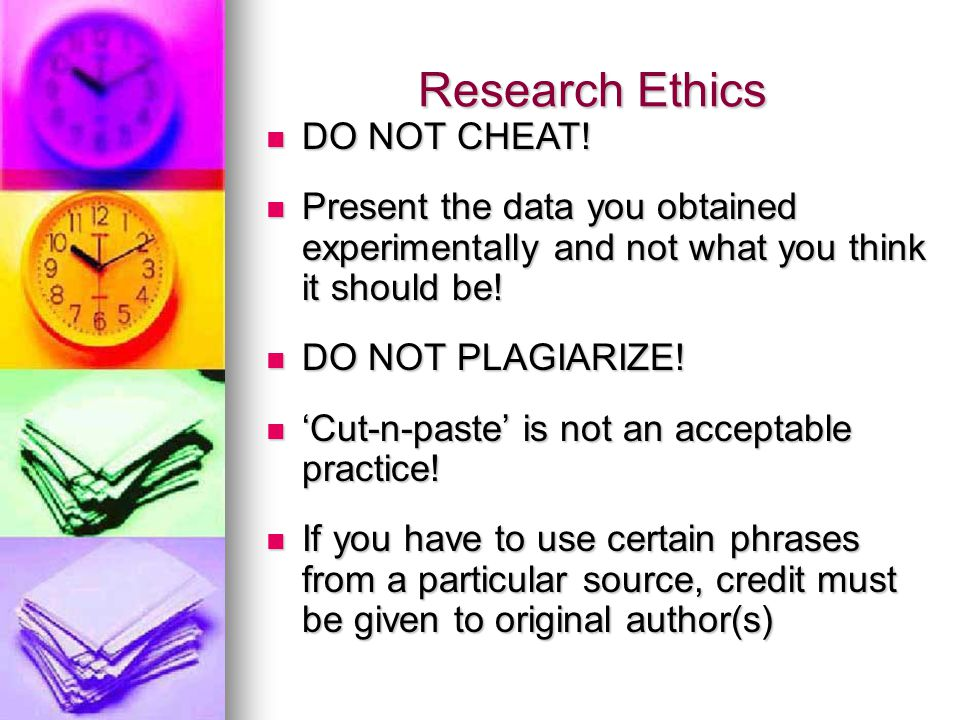 Research Ethics DO NOT CHEAT!