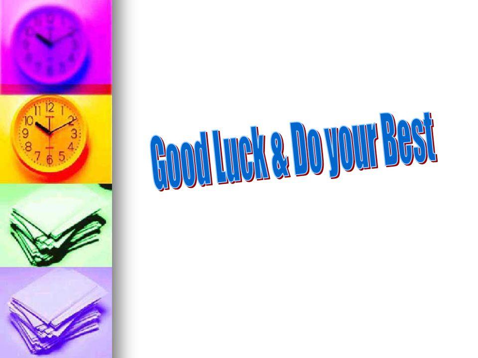 Good Luck & Do your Best