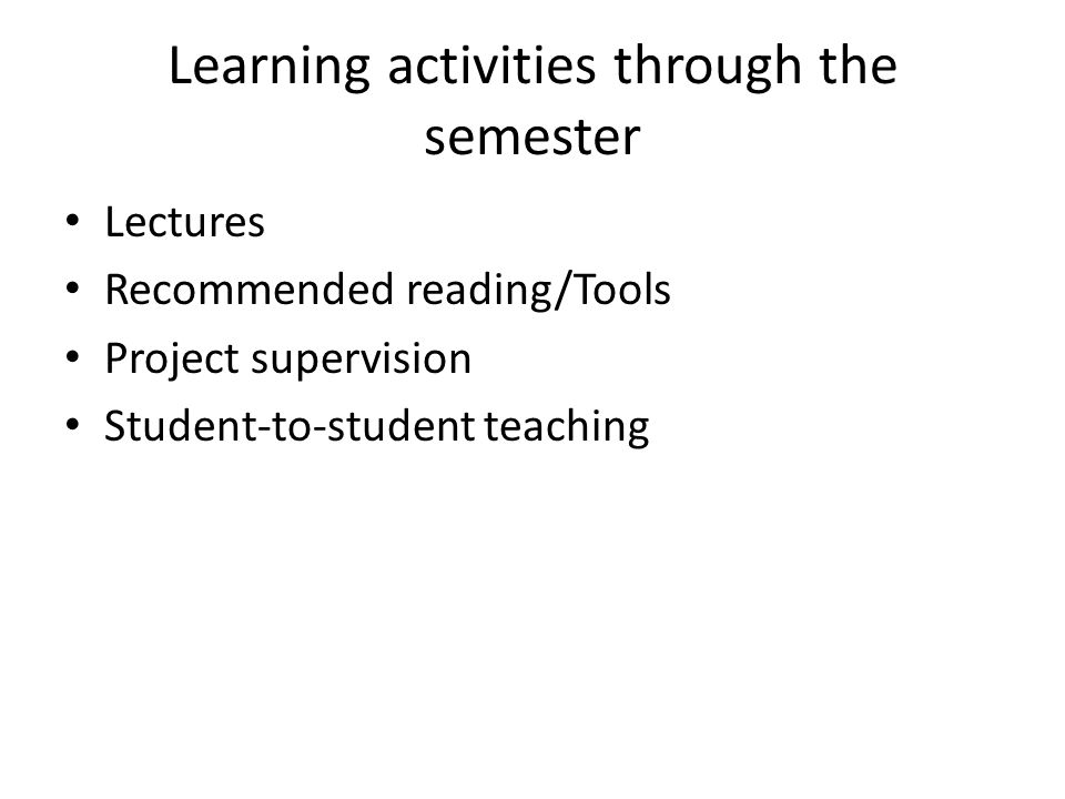 Learning activities through the semester