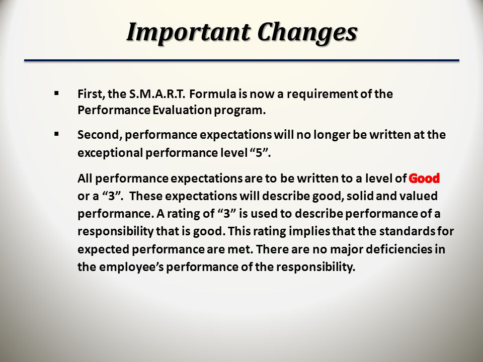 Important Changes First, the S.M.A.R.T. Formula is now a requirement of the Performance Evaluation program.