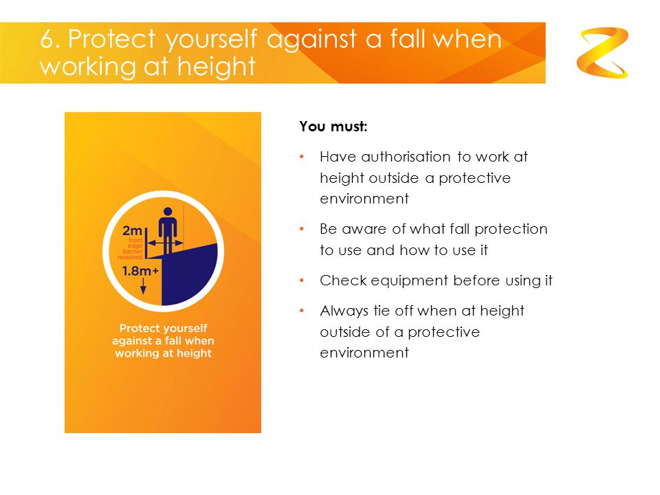 6. Protect yourself against a fall when working at height
