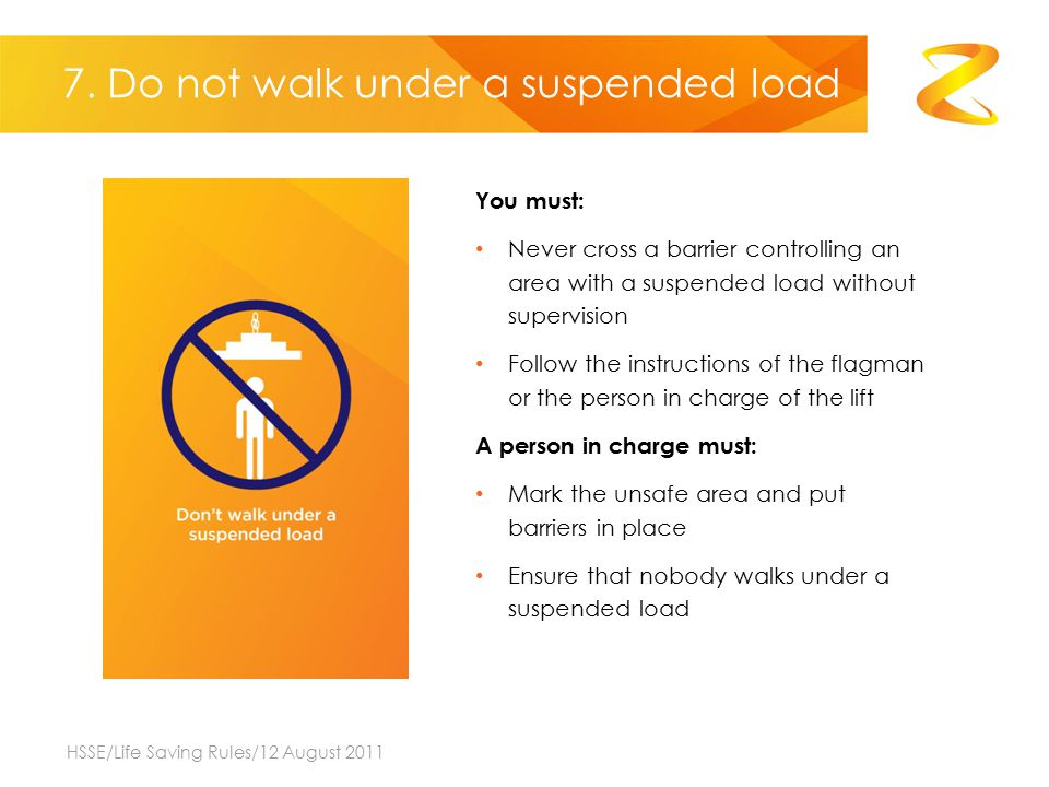 7. Do not walk under a suspended load