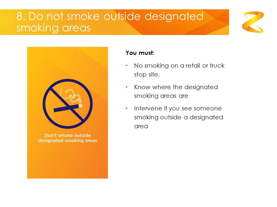 8. Do not smoke outside designated smoking areas