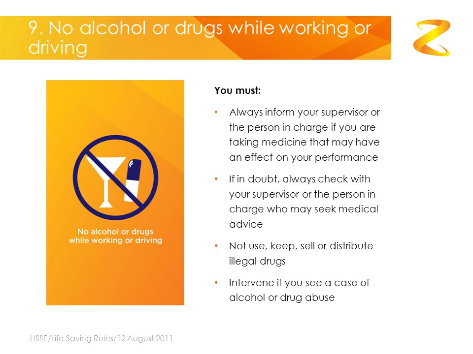 9. No alcohol or drugs while working or driving