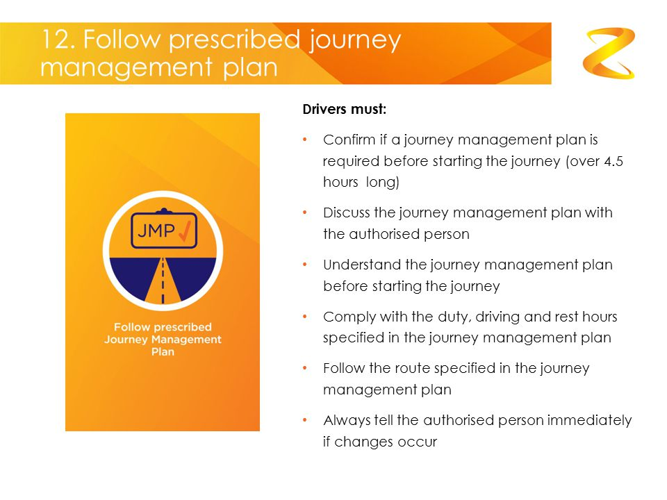 12. Follow prescribed journey management plan