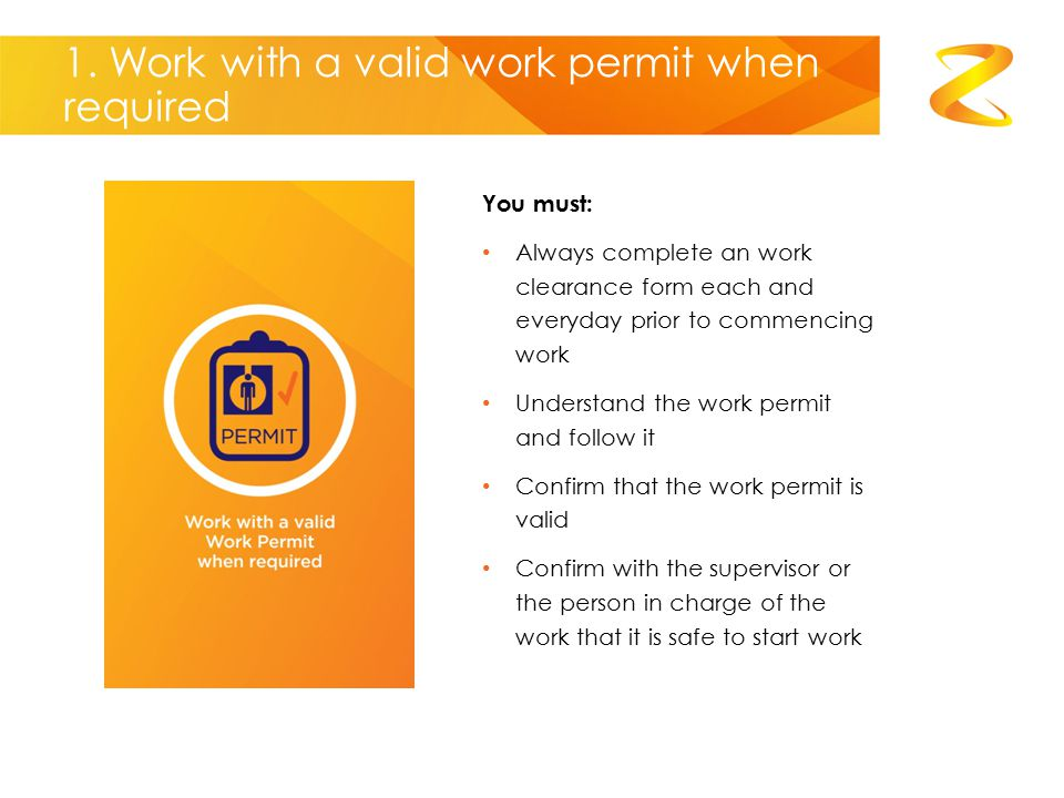 1. Work with a valid work permit when required