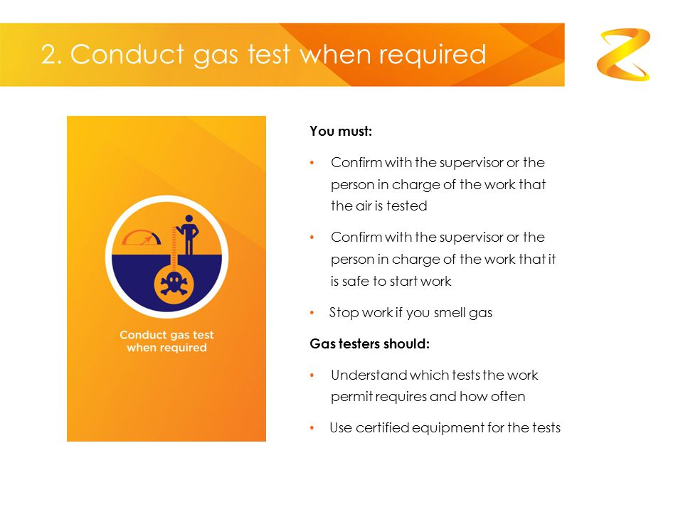 2. Conduct gas test when required