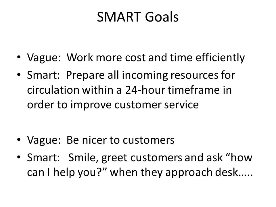 SMART Goals Vague: Work more cost and time efficiently