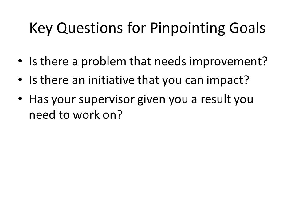 Key Questions for Pinpointing Goals