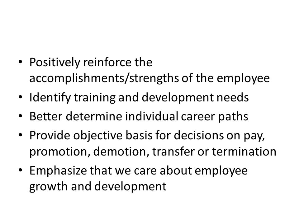Positively reinforce the accomplishments/strengths of the employee