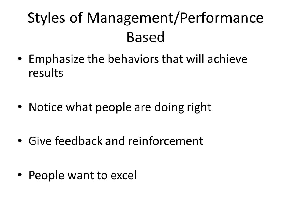 Styles of Management/Performance Based