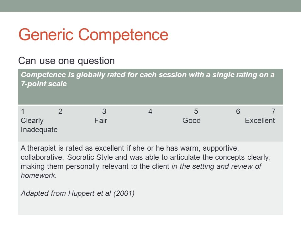 Generic Competence Can use one question