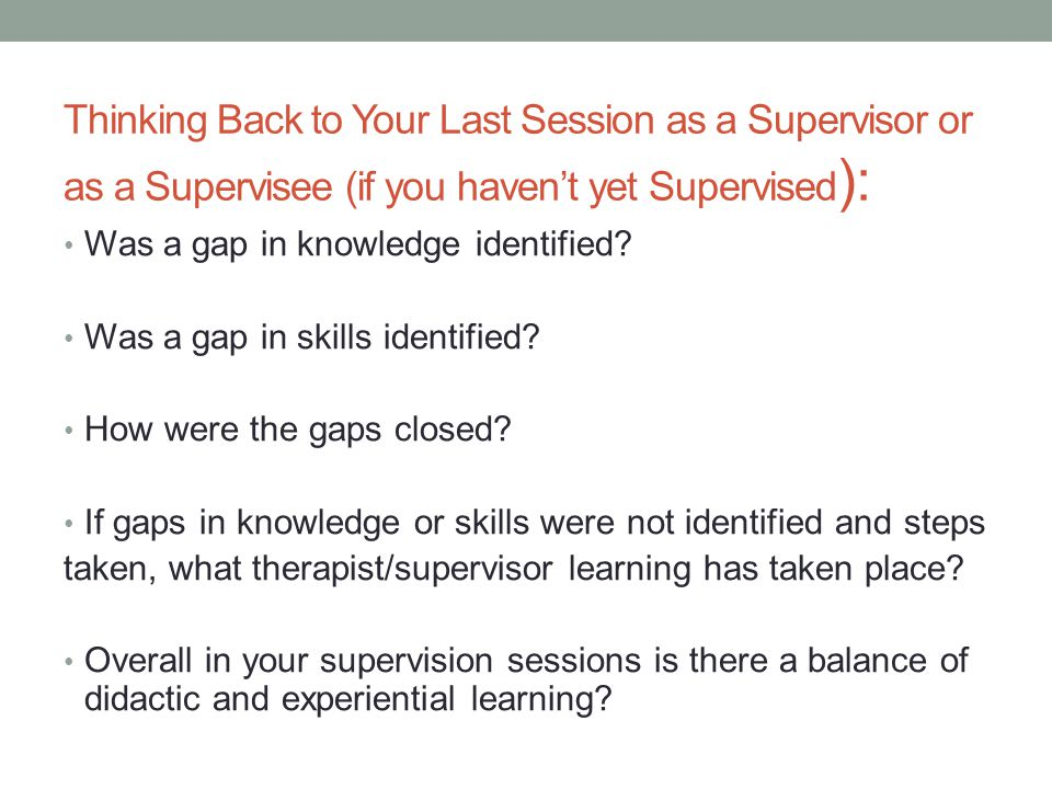 Thinking Back to Your Last Session as a Supervisor or as a Supervisee (if you haven't yet Supervised):
