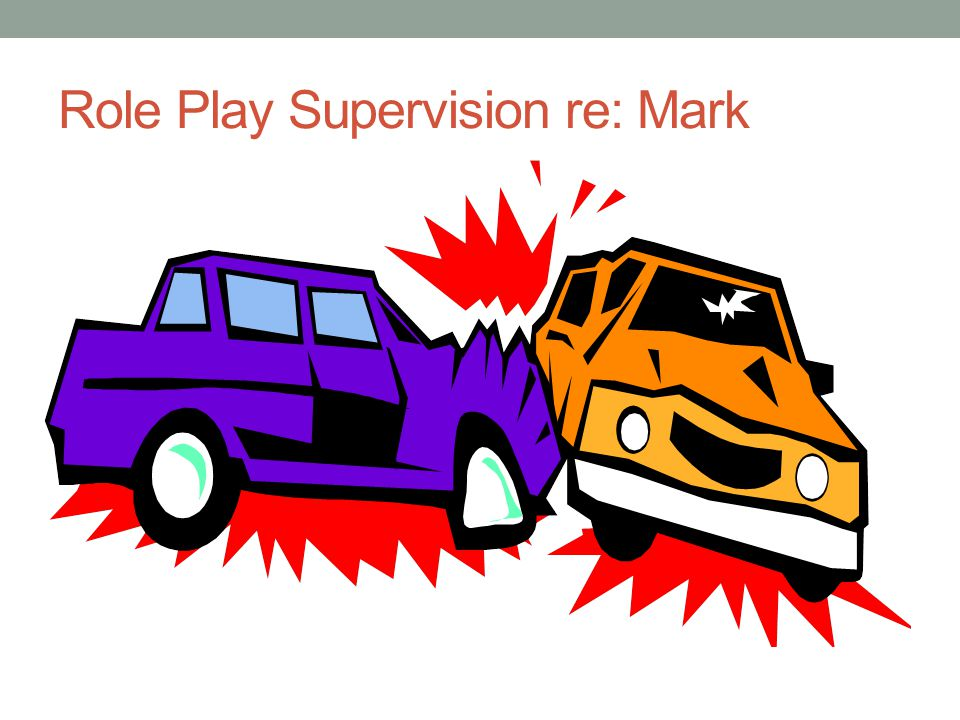 Role Play Supervision re: Mark