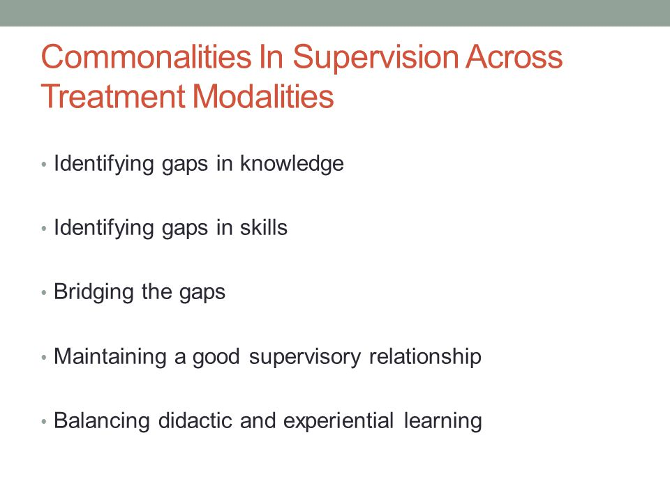 Commonalities In Supervision Across Treatment Modalities