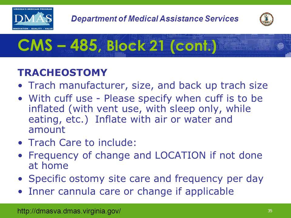 CMS – 485, Block 21 (cont.) TRACHEOSTOMY