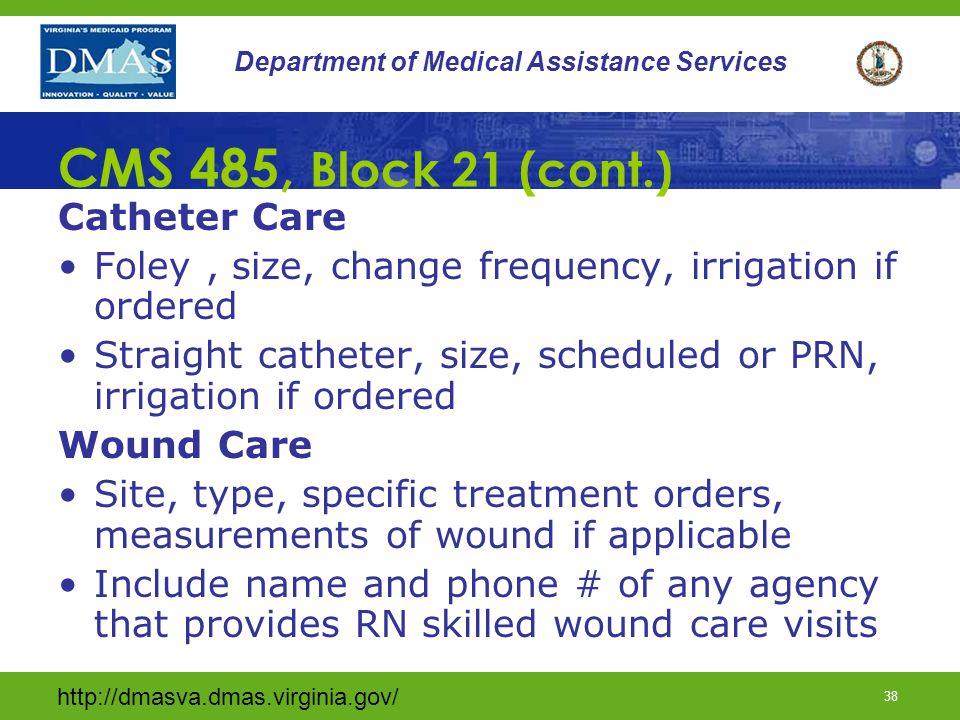 CMS 485, Block 21 (cont.) Catheter Care