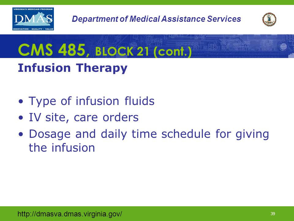 CMS 485, BLOCK 21 (cont.) Infusion Therapy Type of infusion fluids