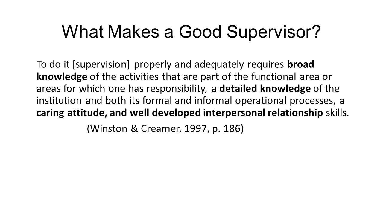 What Makes a Good Supervisor