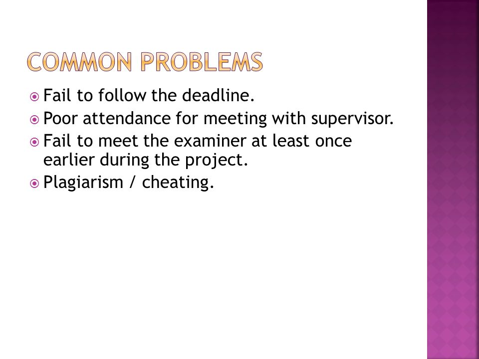 Common Problems Fail to follow the deadline.
