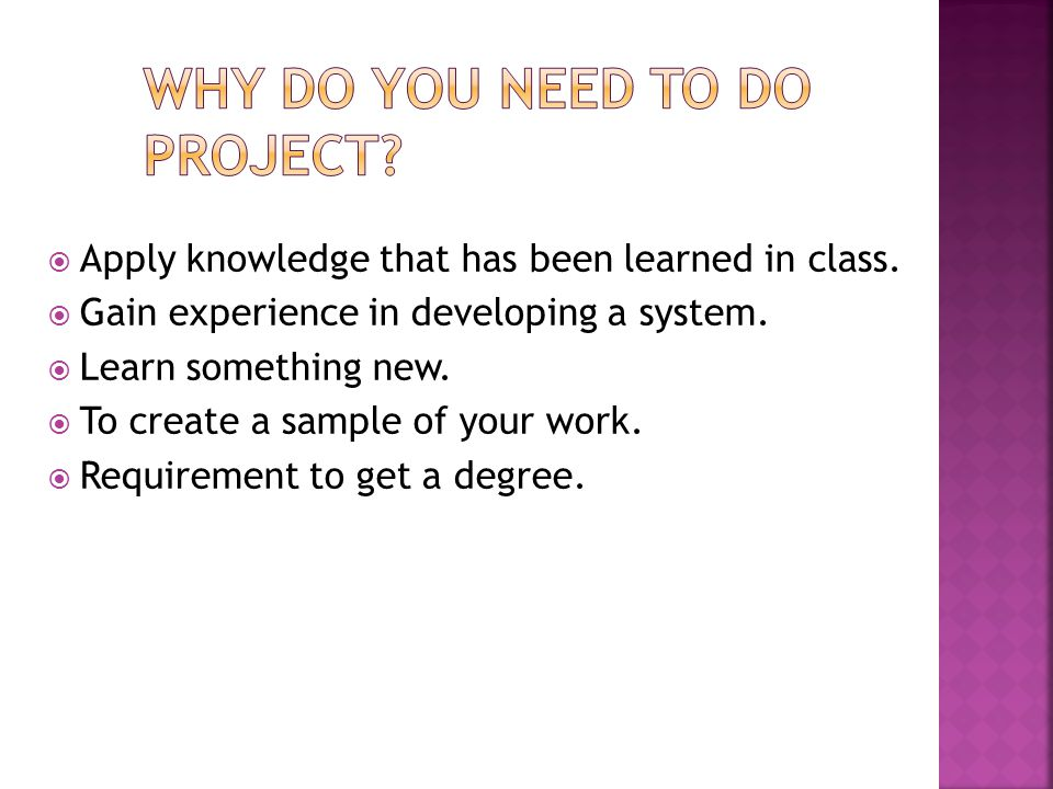 Why do you need to do project