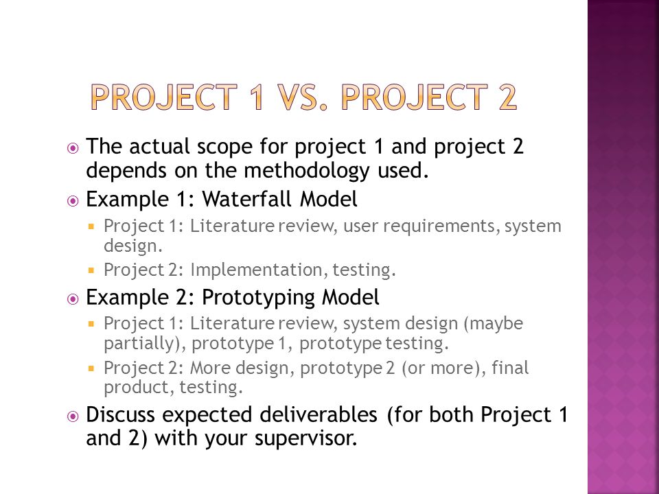Project 1 vs. Project 2 The actual scope for project 1 and project 2 depends on the methodology used.