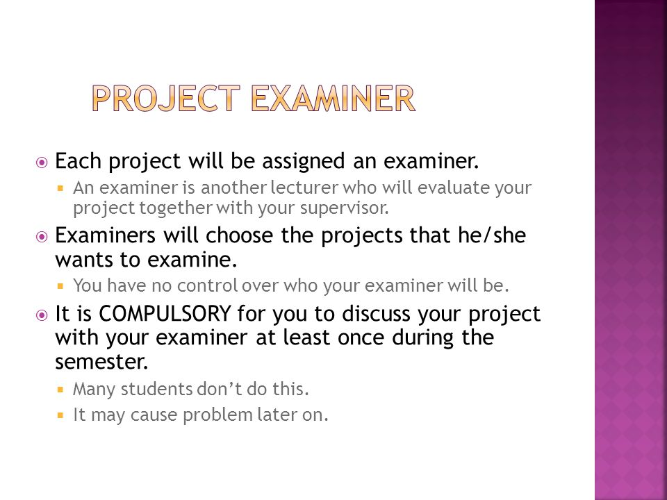 Project Examiner Each project will be assigned an examiner.