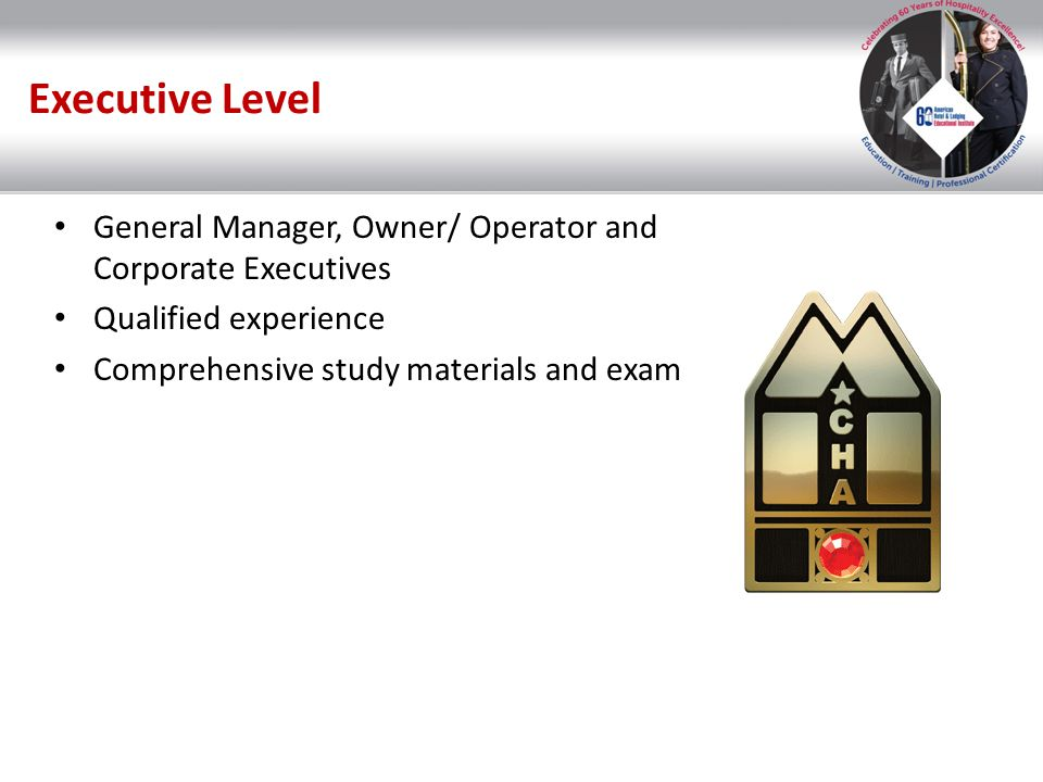 Executive Level General Manager, Owner/ Operator and Corporate Executives.