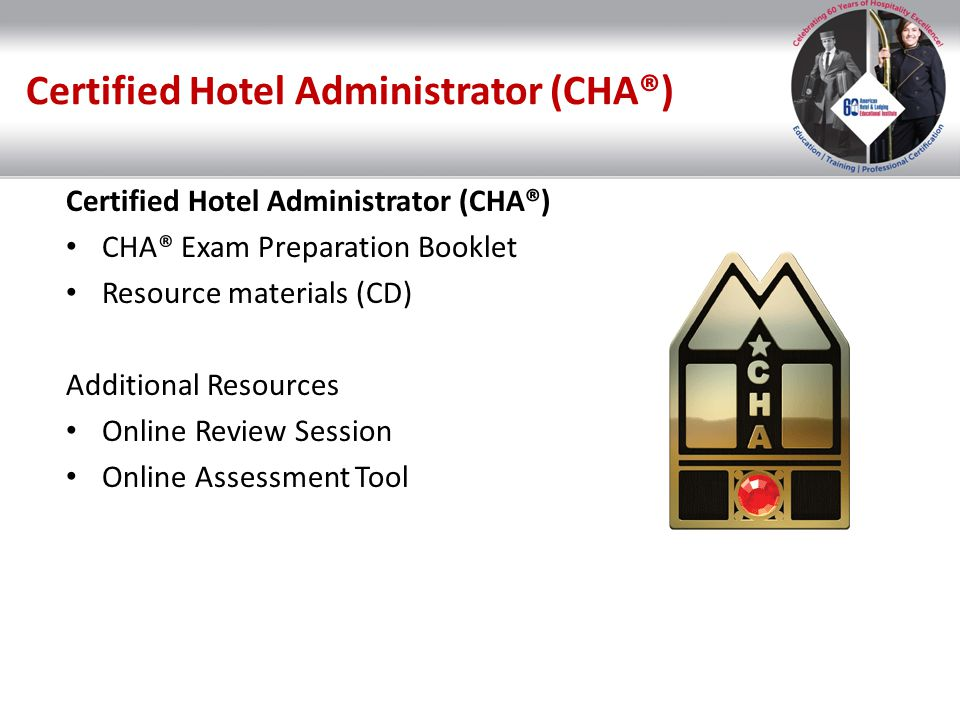 Certified Hotel Administrator (CHA®)