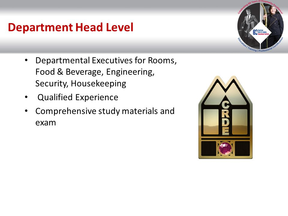 Department Head Level Departmental Executives for Rooms, Food & Beverage, Engineering, Security, Housekeeping.