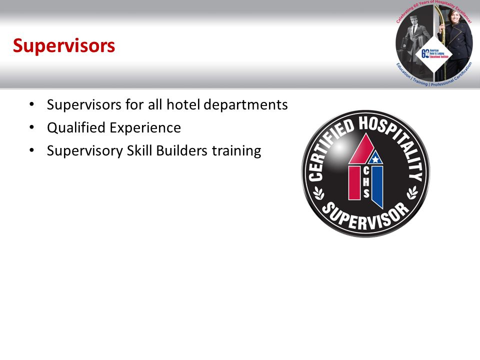 Supervisors Supervisors for all hotel departments Qualified Experience